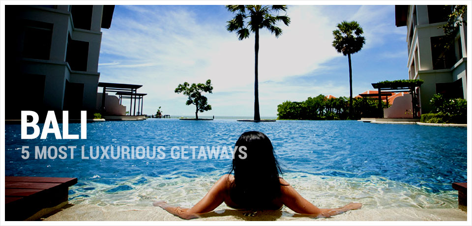 Bali Luxurious Getaways