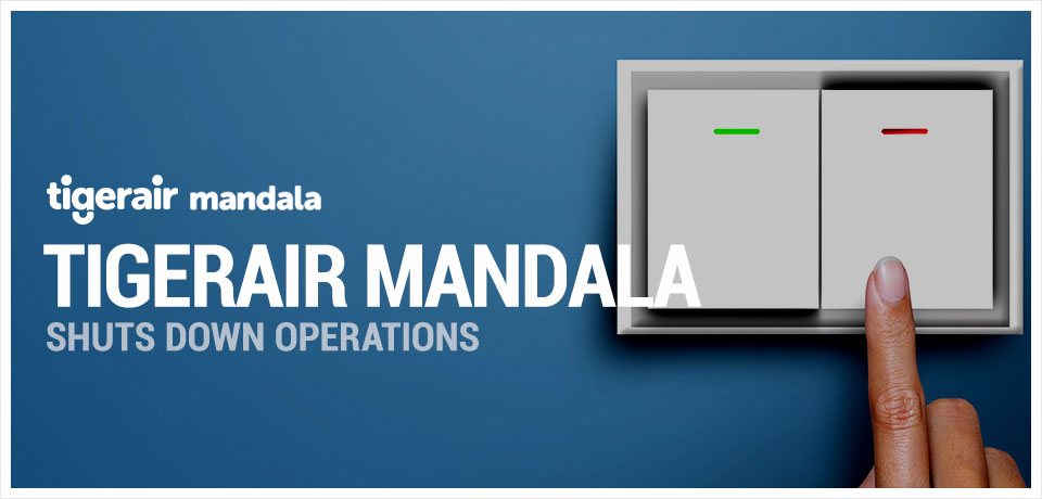 TigerAir Mandala shuts down operations