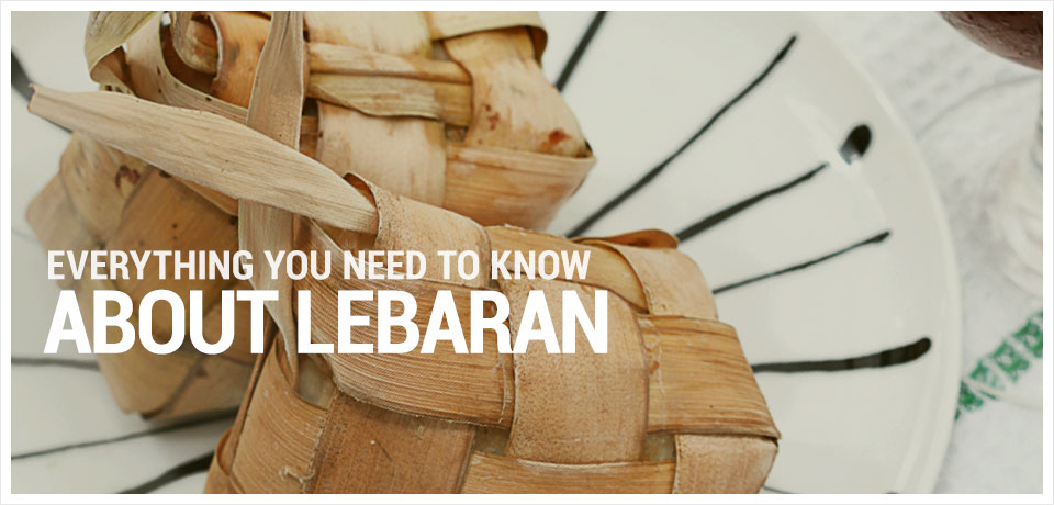 Everything You Need to Know About Lebaran